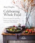 Amy Chaplin: Celebrating Whole Food