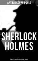 Arthur Conan Doyle: Sherlock Holmes: Complete Novels & Stories in One Volume