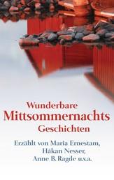 Wunderbare Mittsommernachtsgeschichten - - Maria Ernestam, Håkan Nesser, Anne B Ragde u.v.a.