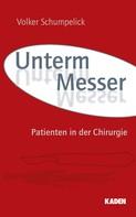 Volker Schumpelick: Unterm Messer ★★★★