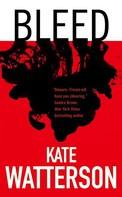 Kate Watterson: Bleed