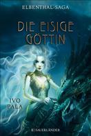 Ivo Pala: Elbenthal-Saga: Die Eisige Göttin ★★★★★