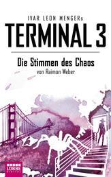 Terminal 3 - Folge 7 - Die Stimmen des Chaos. Thriller