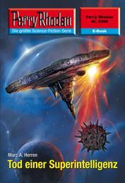 "Perry Rhodan 2598: Tod einer Superintelligenz - Perry Rhodan-Zyklus ""Stardust"""