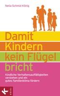 Nelia Schmid König: Damit Kindern kein Flügel bricht ★★★★★