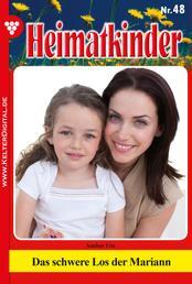 Heimatkinder 48 – Heimatroman - Das schwere Los der Mariann