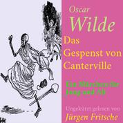 Oscar Wilde: Das Gespenst von Canterville - Ein Märchen für Jung und Alt – ungekürzt gelesen.