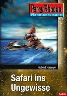 Hubert Haensel: Planetenroman 8: Safari ins Ungewisse ★★★★