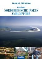 Thomas Fröhling: Reiseführer Nordfriesische Inseln Amrum/Föhr ★★★★
