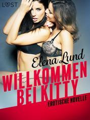Willkommen bei Kitty: Erotische Novelle