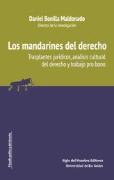 Los mandarines del derecho - Trasplantes jurídicos, análisis cultural del derecho y trabajo pro bono