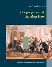 Der junge Freund des alten Kant - Johann Friedrich Gensichen, Mathematiker