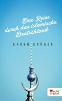Karen Krüger: Eine Reise durch das islamische Deutschland ★★★★