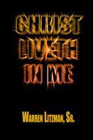Warren Litzman: Christ Liveth in Me