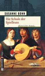 Die Schule der Spielleute - Historischer Roman