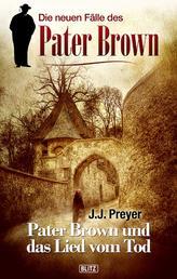 Die neuen Fälle des Pater Brown 02: Pater Brown und das Lied vom Tod