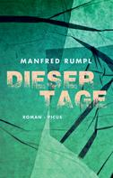 Manfred Rumpl: Dieser Tage ★★★★