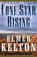 Elmer Kelton: Lone Star Rising