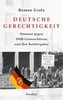 Roman Grafe: Deutsche Gerechtigkeit