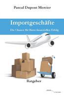 Pascal Dupont Mercier: Importgeschäfte