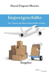 Importgeschäfte - Die Chance für Ihren finanziellen Erfolg