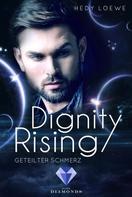 Hedy Loewe: Dignity Rising 3: Geteilter Schmerz ★★★★