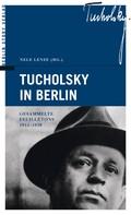Nele Lenze: Tucholsky in Berlin