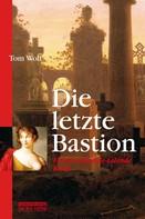Tom Wolf: Die letzte Bastion ★★★