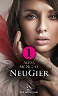 Alexa McNight: NeuGier - Teil 1 - Dein Herz will mehr ... ★★★★