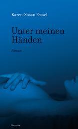 Unter meinen Händen - Roman