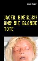 Klaus Funke: Jacek Boehlich und die blonde Tote