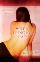 Joanne Fedler: When Hungry, Eat