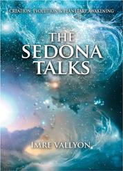 The Sedona Talks - Creation, Evolution and Planetary Awakening
