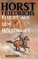 Horst Friedrichs: Flucht aus dem Höllenfort ★★★★★