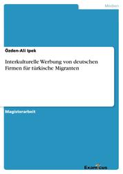 Interkulturelle Werbung von deutschen Firmen für türkische Migranten