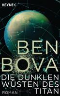 Ben Bova: Die dunklen Wüsten des Titan ★★★★