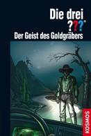 André Marx: Die drei ??? Der Geist des Goldgräbers (drei Fragezeichen) ★★★★★