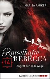 Rätselhafte Rebecca 14 - Angriff der Todesvögel