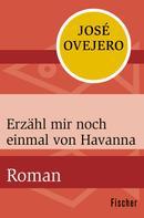 José Ovejero: Erzähl mir noch einmal von Havanna ★★★★