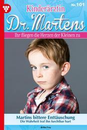 Kinderärztin Dr. Martens 101 – Arztroman - Martins bittere Enttäuschung