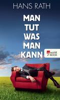 Hans Rath: Man tut, was man kann ★★★★