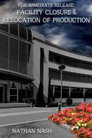 Nathan Nash: Facility Closure & Relocation of Production