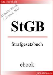 StGB - Strafgesetzbuch - Aktueller Stand: 1. Februar 2015 - E-Book