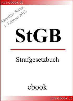 StGB - Strafgesetzbuch - Aktueller Stand: 1. Februar 2015
