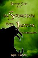 Rike Moor: Im Schatten des Jaotar - Sammelband: Episode 1-4
