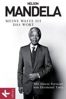 Nelson Mandela: Meine Waffe ist das Wort ★★★