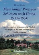 Heinz Scholz: Mein langer Weg von Schlesien nach Gotha 1933–1950 ★★★★