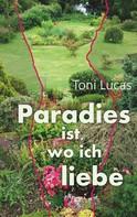 Toni Lucas: Paradies ist, wo ich liebe ★★★★