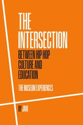 The Intersection between Hip Hop Culture & Education - The Museum Experiences