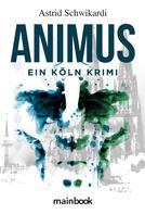 Astrid Schwikardi: Animus